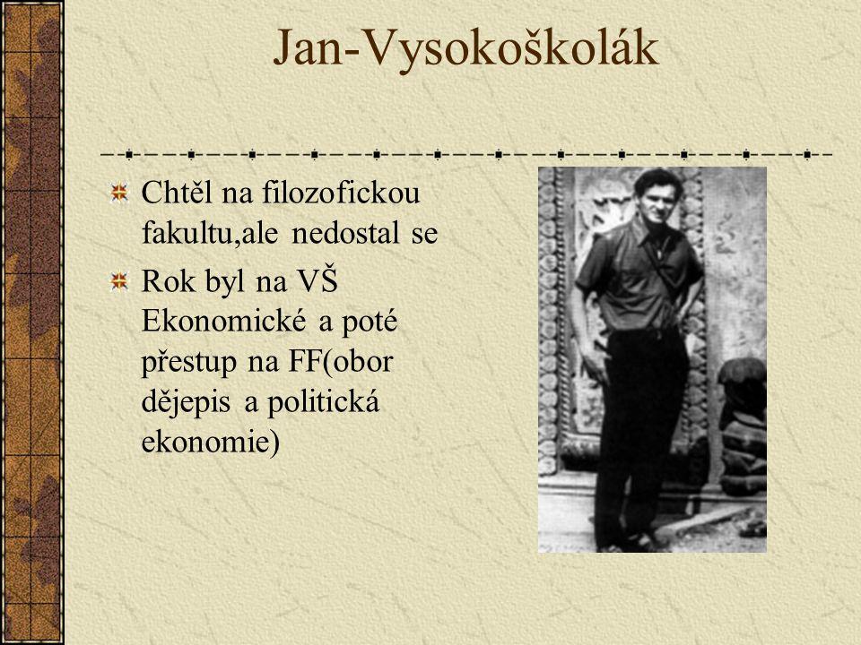 Jan-Vysokoškolák Chtěl na filozofickou fakultu,ale nedostal se