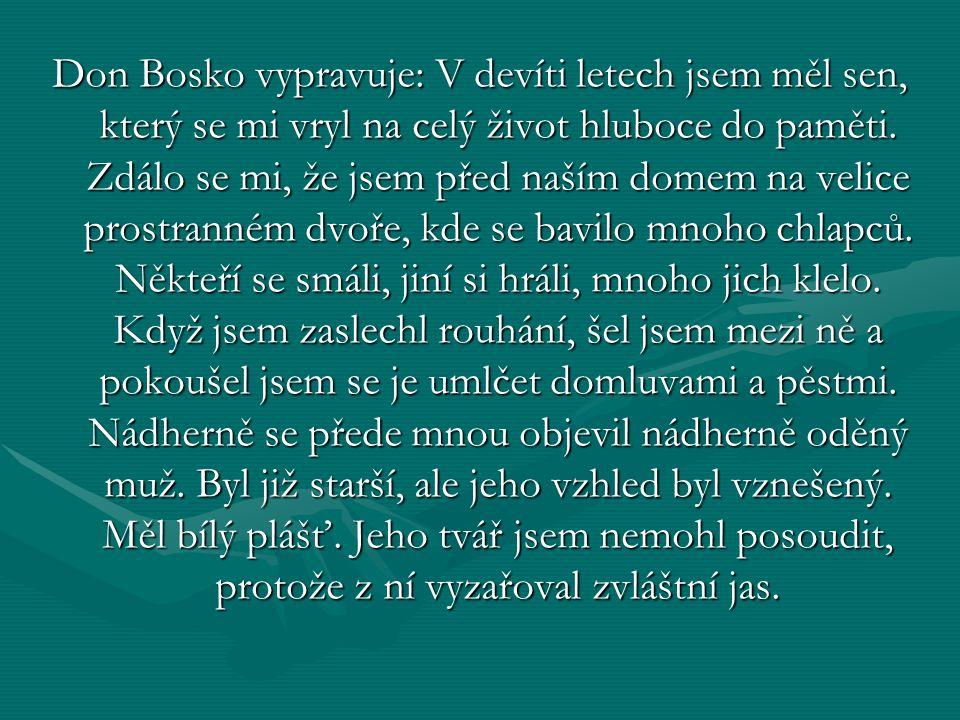 Don Bosko vypravuje: V devíti letech jsem měl sen, který se mi vryl na celý život hluboce do paměti.