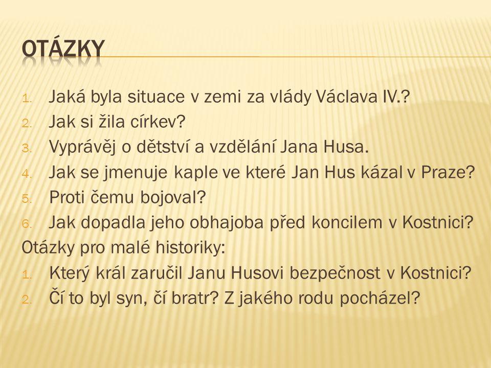 otázky Jaká byla situace v zemi za vlády Václava IV.