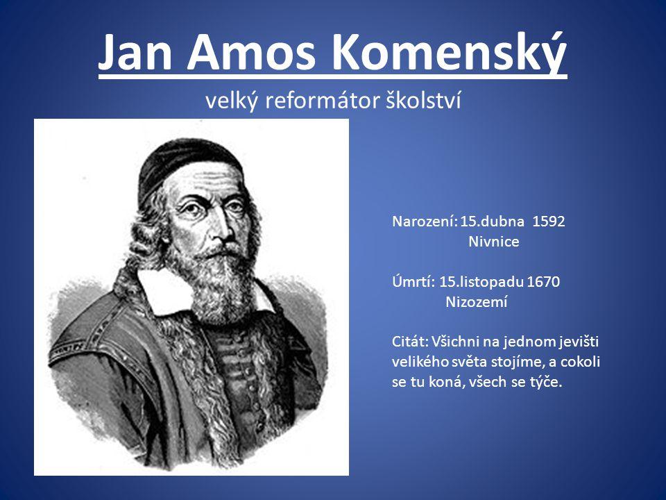 Jan Amos Komenský velký reformátor školství