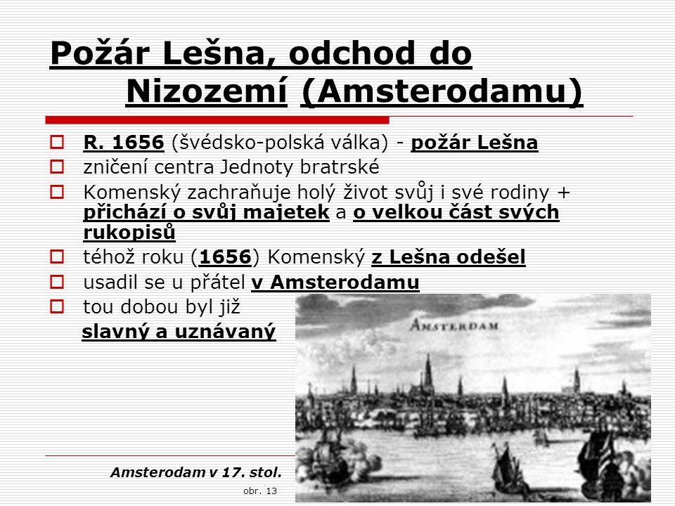 Požár Lešna, odchod do Nizozemí (Amsterodamu)