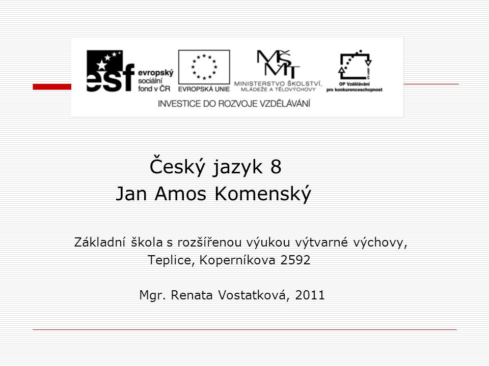 Český jazyk 8 Jan Amos Komenský