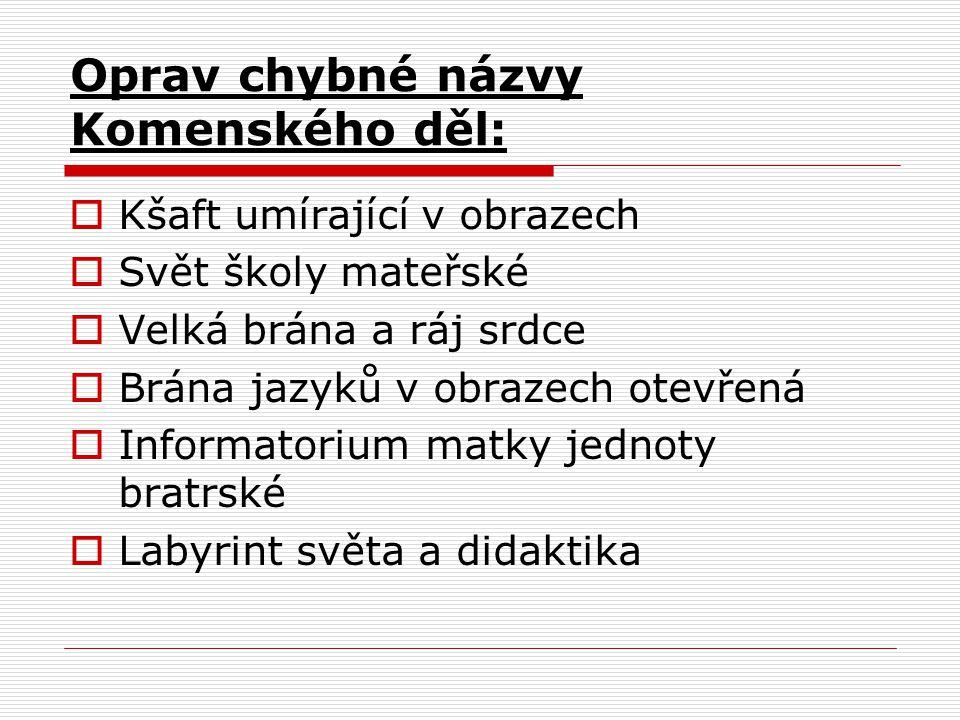 Oprav chybné názvy Komenského děl:
