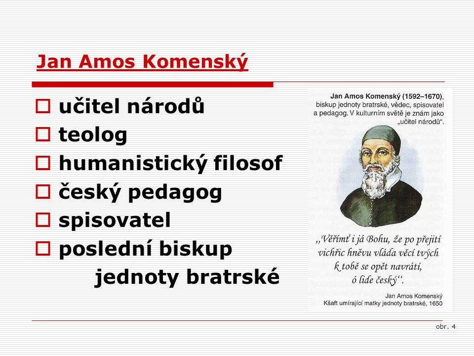 učitel národů teolog humanistický filosof český pedagog spisovatel
