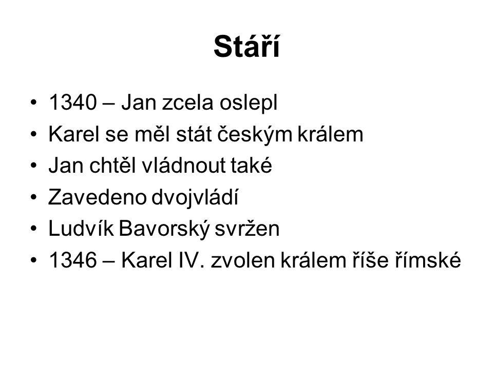 Stáří 1340 – Jan zcela oslepl Karel se měl stát českým králem