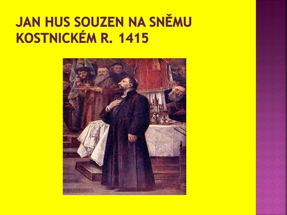 Jan Hus souzen na sněmu kostnickém r. 1415