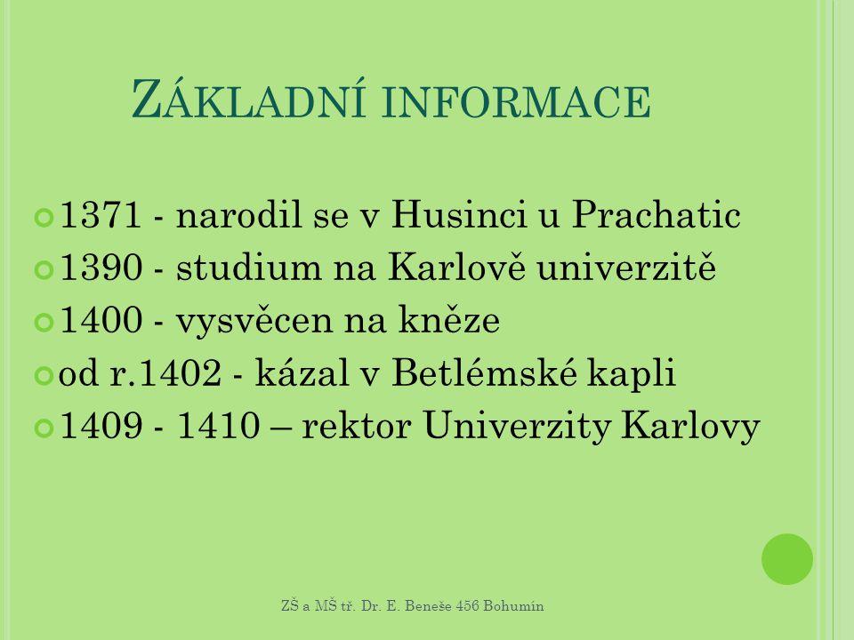 Základní informace 1371 - narodil se v Husinci u Prachatic