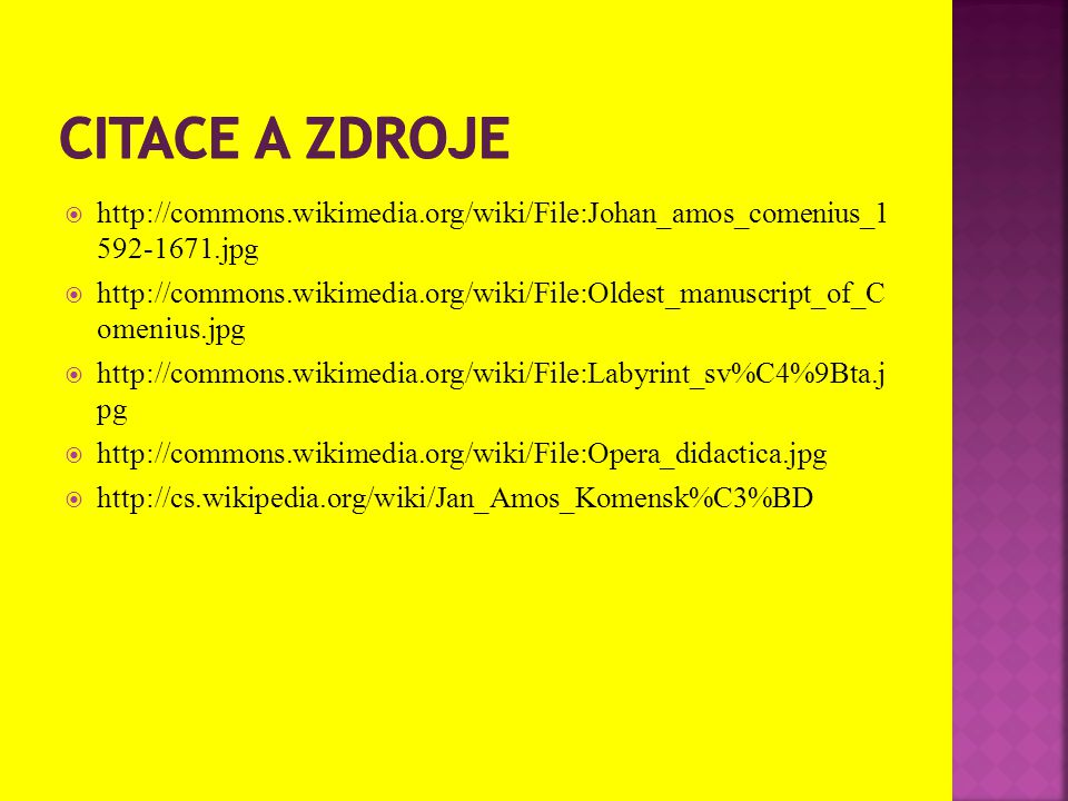 Citace a zdroje http://commons.wikimedia.org/wiki/File:Johan_amos_comenius_1 592-1671.jpg.