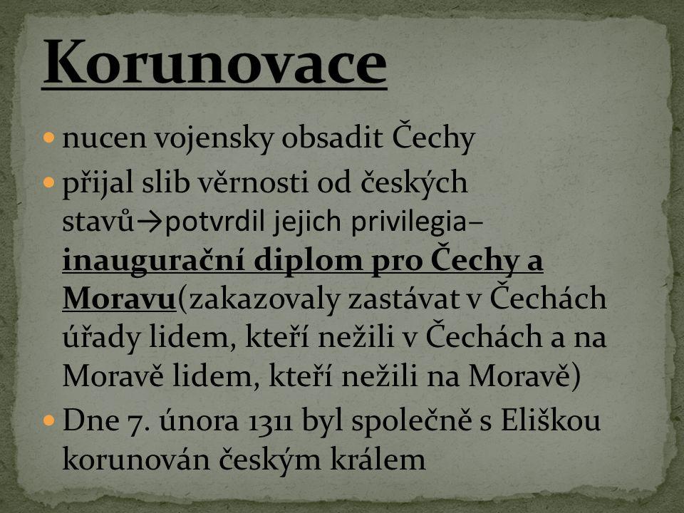 Korunovace nucen vojensky obsadit Čechy