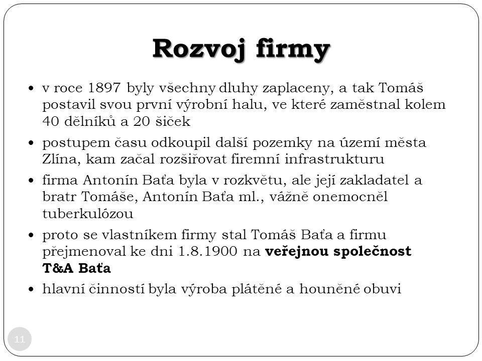 Rozvoj firmy v roce 1897 byly všechny dluhy zaplaceny, a tak Tomáš postavil svou první výrobní halu, ve které zaměstnal kolem 40 dělníků a 20 šiček.