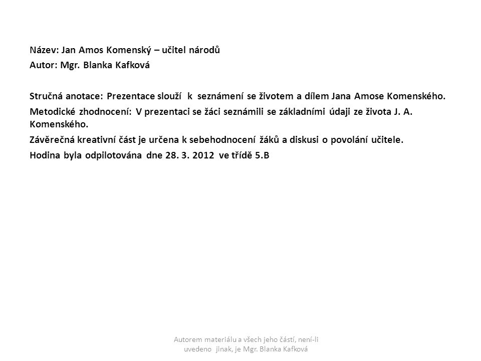 Název: Jan Amos Komenský – učitel národů Autor: Mgr. Blanka Kafková