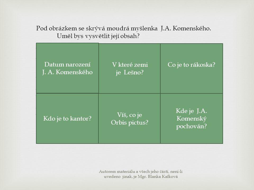 Pod obrázkem se skrývá moudrá myšlenka J.A. Komenského.
