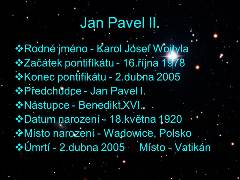 Jan Pavel II. Rodné jméno - Karol Jósef Wojtyla