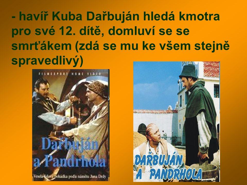 - havíř Kuba Dařbuján hledá kmotra pro své 12