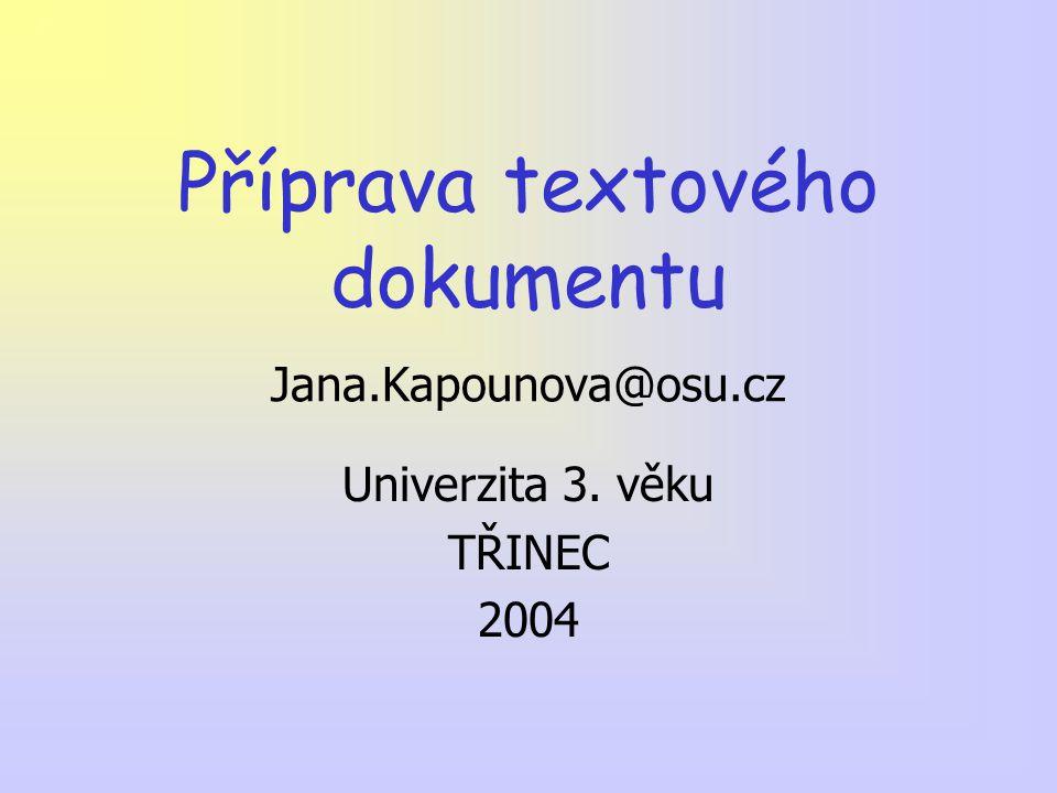 Příprava textového dokumentu Jana.Kapounova@osu.cz