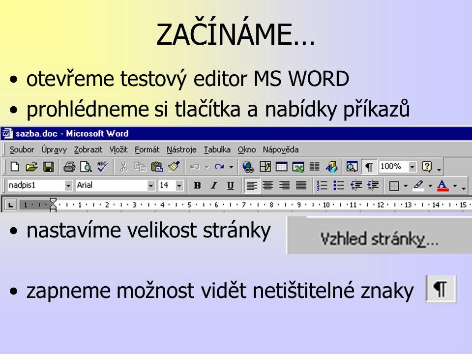 ZAČÍNÁME… otevřeme testový editor MS WORD