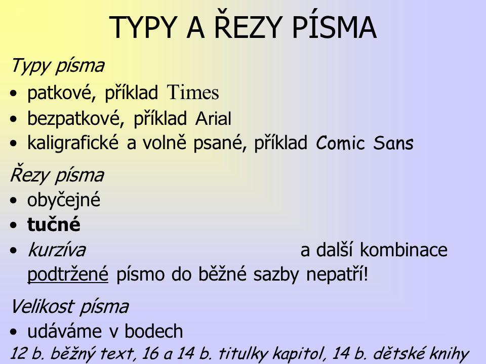 TYPY A ŘEZY PÍSMA Typy písma patkové, příklad Times