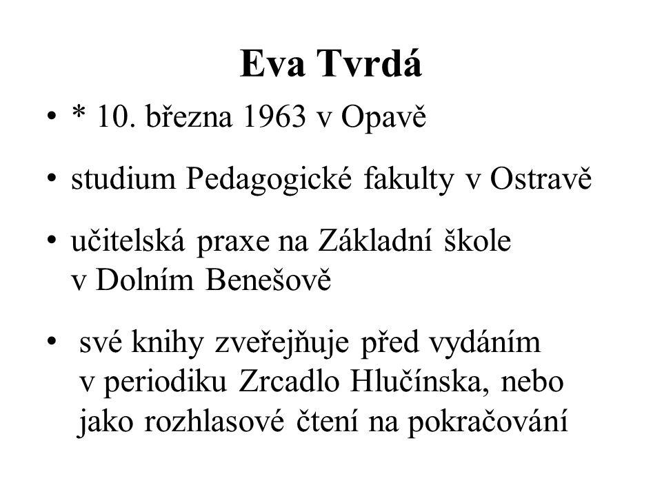 Eva Tvrdá * 10. března 1963 v Opavě