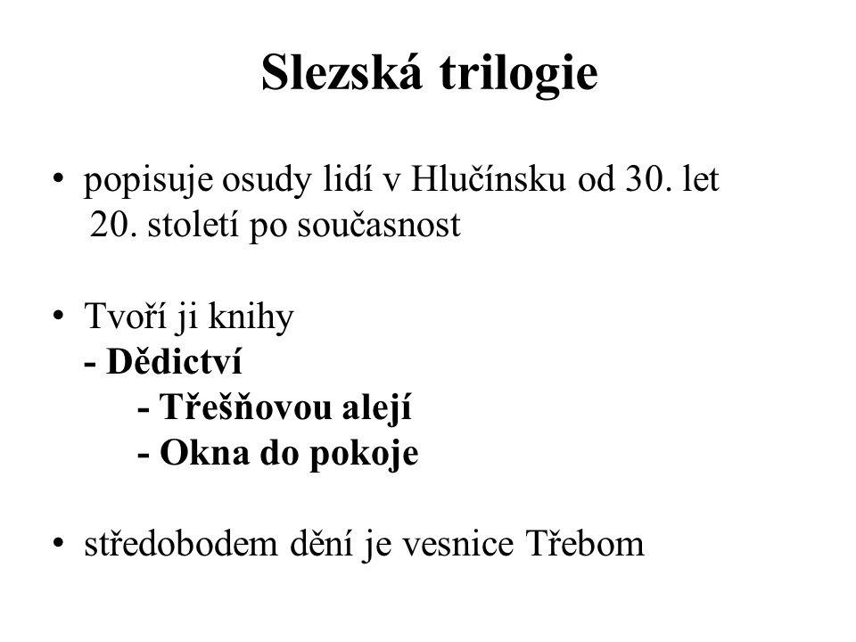 Slezská trilogie popisuje osudy lidí v Hlučínsku od 30. let