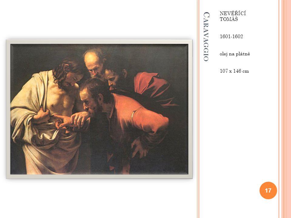 Nevěřící Tomáš 1601-1602 olej na plátně 107 x 146 cm Caravaggio