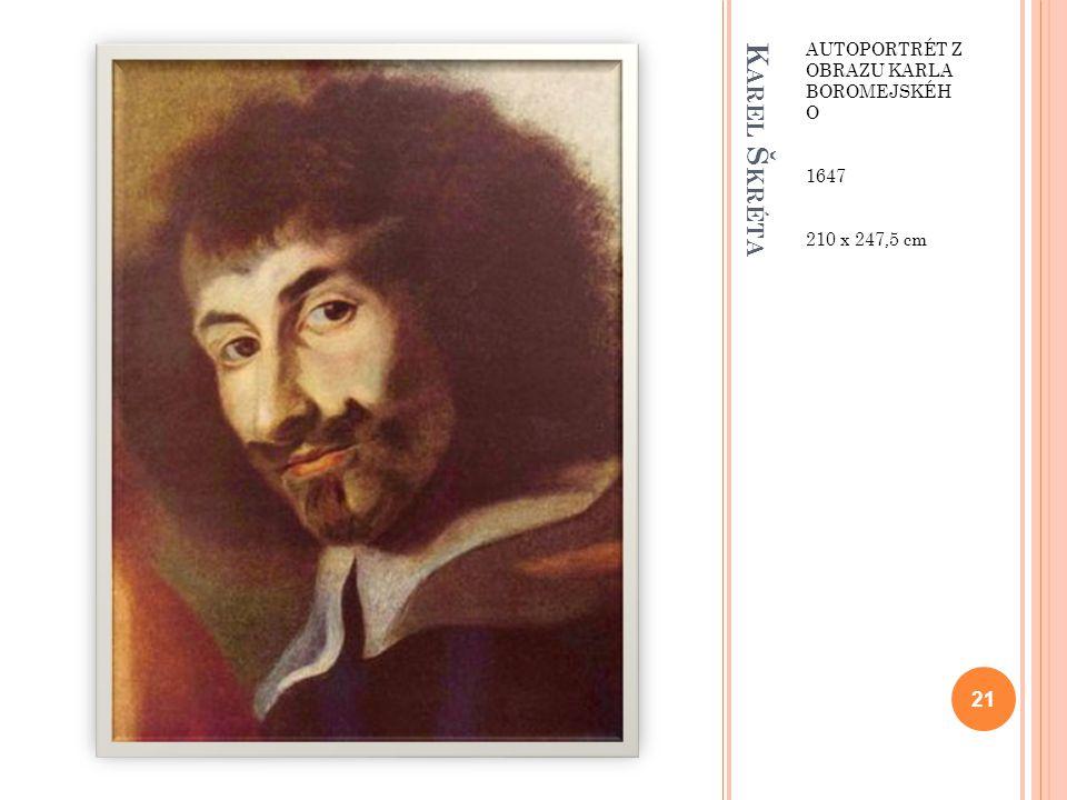 Karel Škréta Autoportrét z obrazu Karla Boromejskéh o 1647