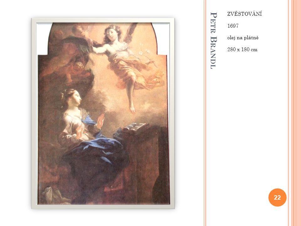 ZVĚSTOVÁNÍ 1697 olej na plátně 280 x 180 cm Petr Brandl