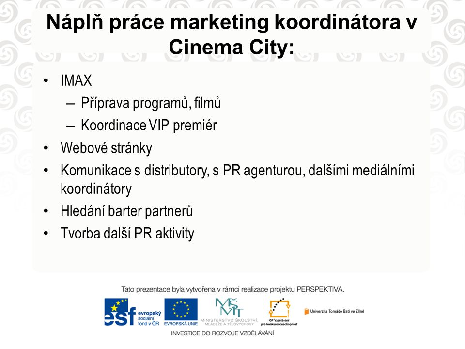 Náplň práce marketing koordinátora v Cinema City: