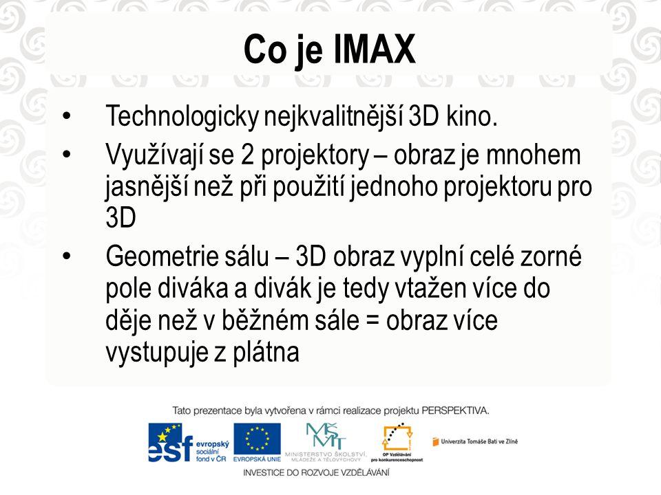 Co je IMAX Technologicky nejkvalitnější 3D kino.