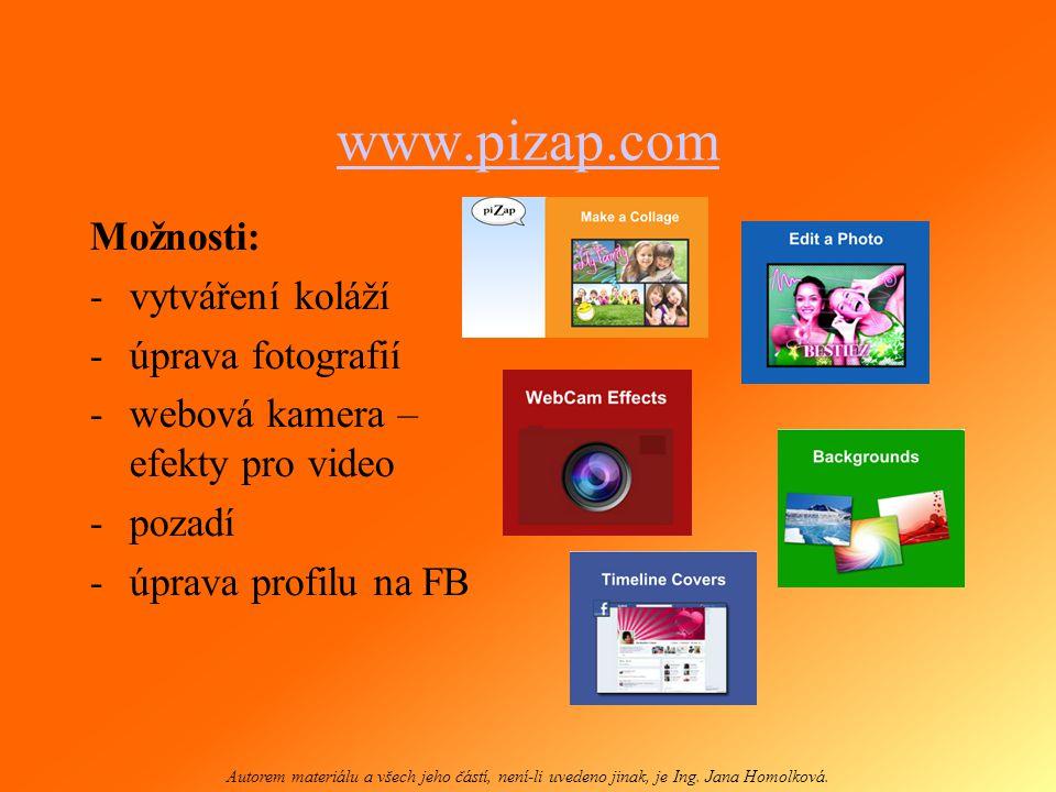 www.pizap.com Možnosti: vytváření koláží úprava fotografií
