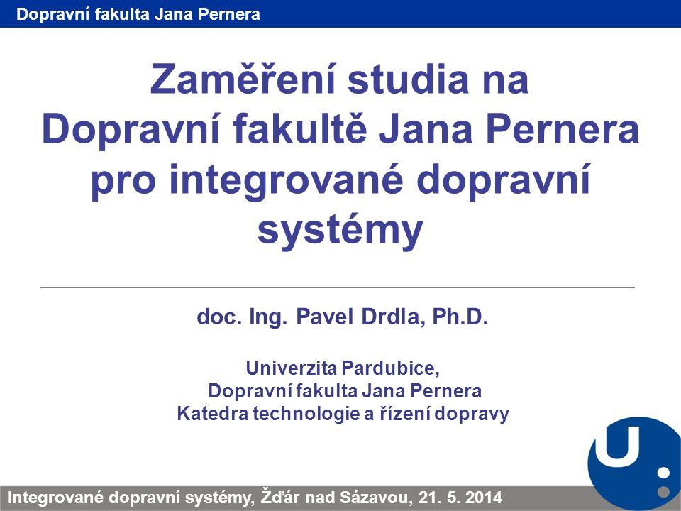 Dopravní fakulta Jana Pernera Katedra technologie a řízení dopravy