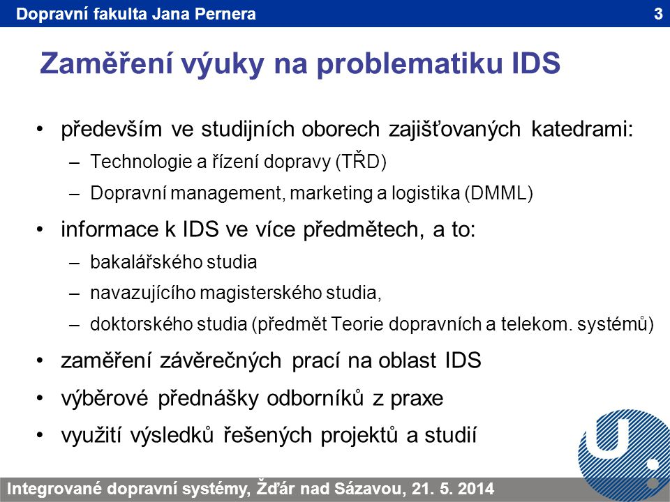 Zaměření výuky na problematiku IDS