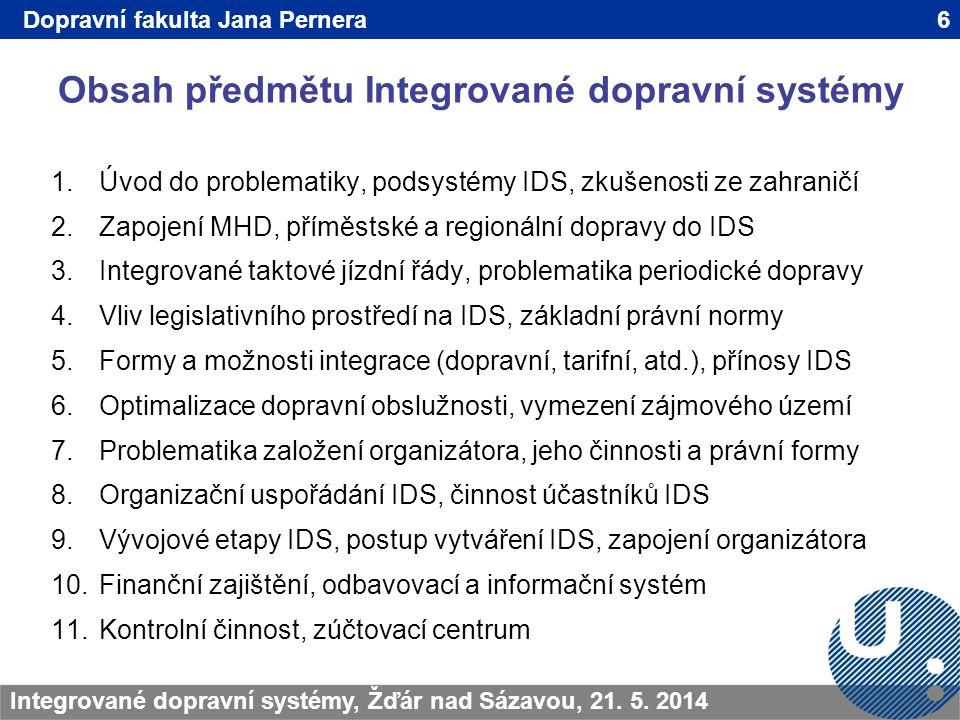 Obsah předmětu Integrované dopravní systémy