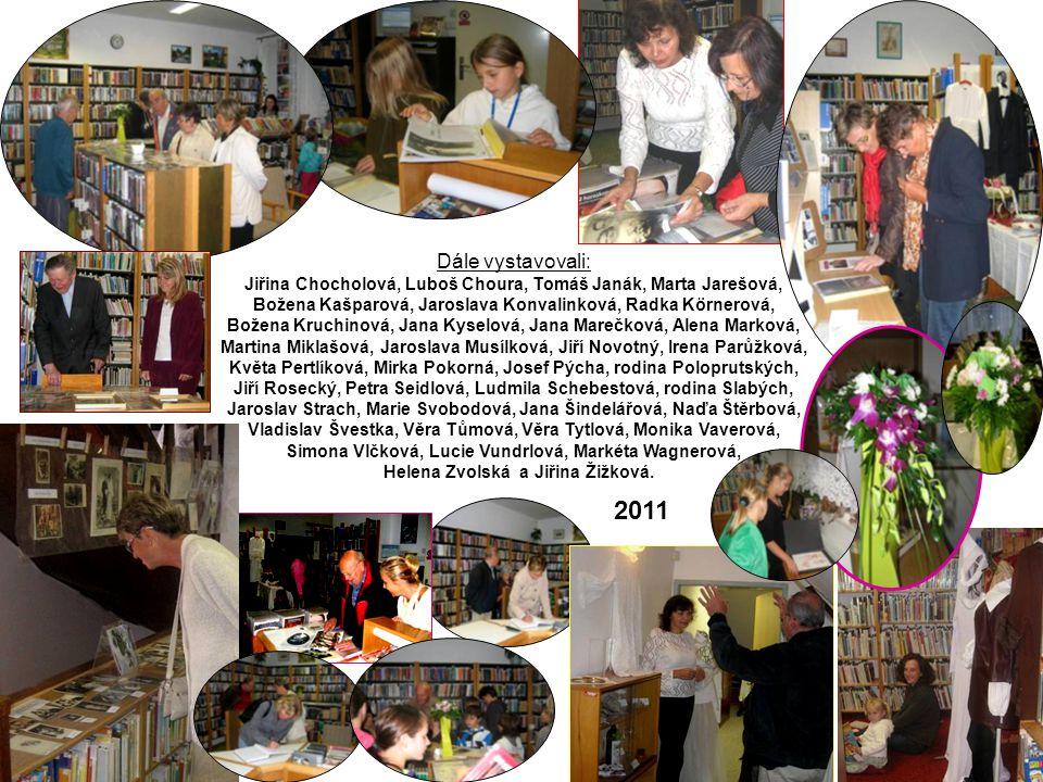 Dále vystavovali: Jiřina Chocholová, Luboš Choura, Tomáš Janák, Marta Jarešová, Božena Kašparová, Jaroslava Konvalinková, Radka Körnerová,