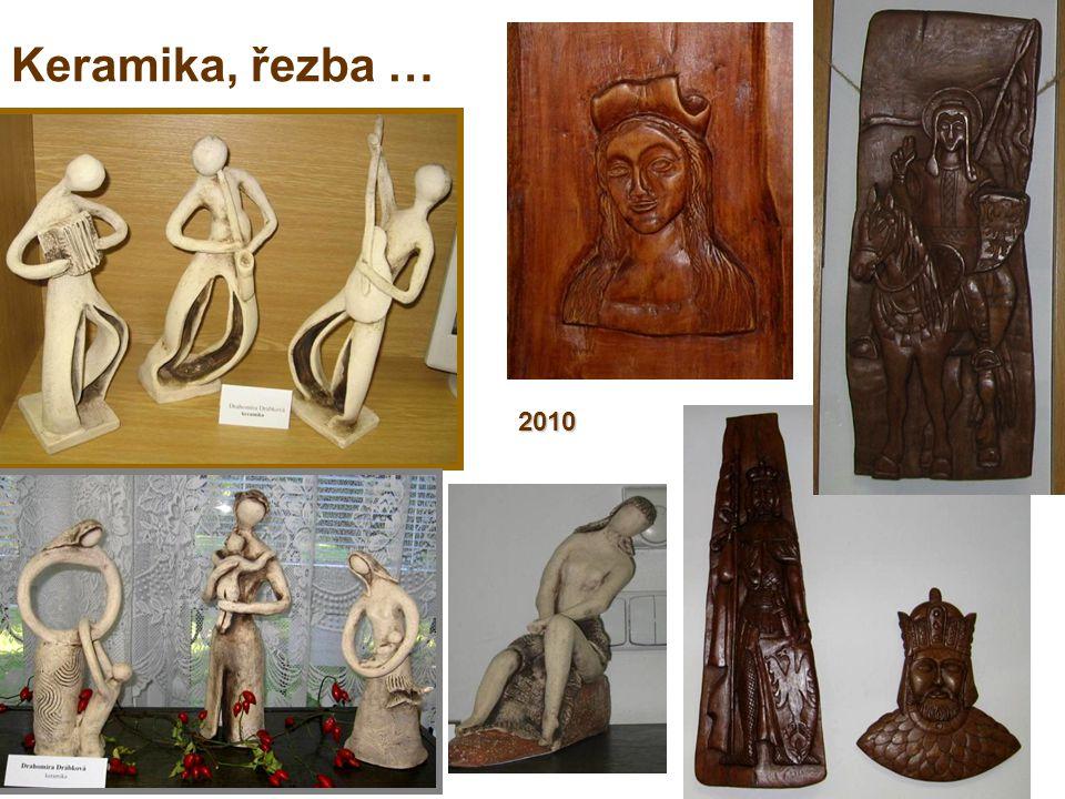 Keramika, řezba … 2010