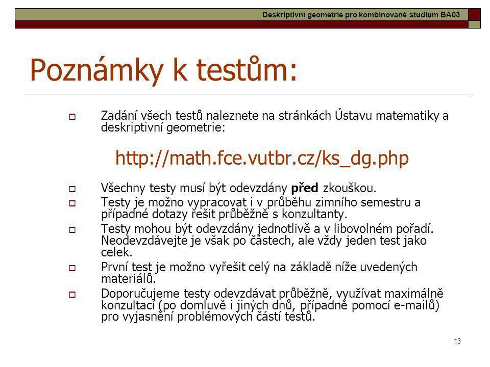 Poznámky k testům: http://math.fce.vutbr.cz/ks_dg.php