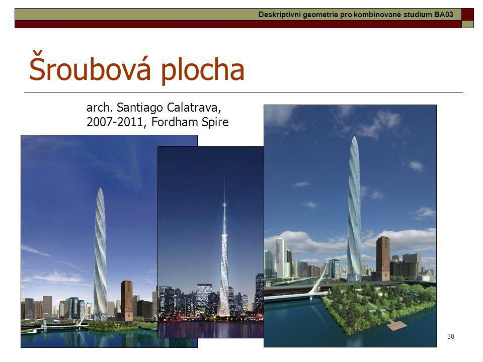 Šroubová plocha arch. Santiago Calatrava, 2007-2011, Fordham Spire