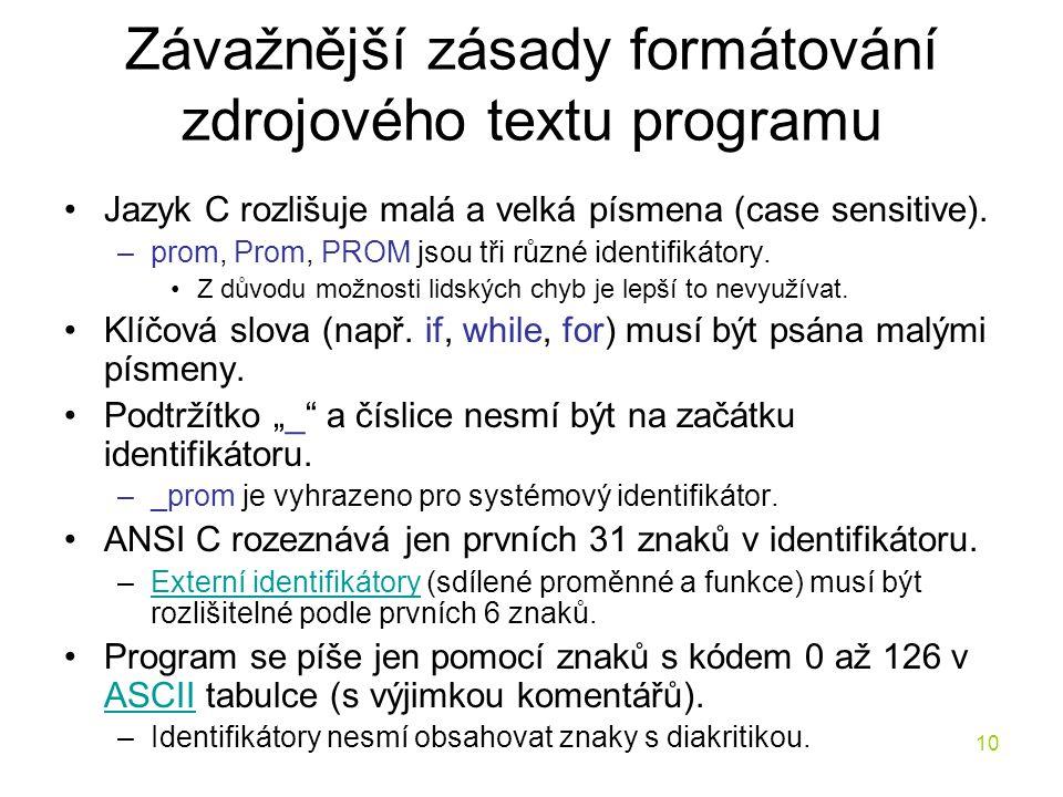 Závažnější zásady formátování zdrojového textu programu