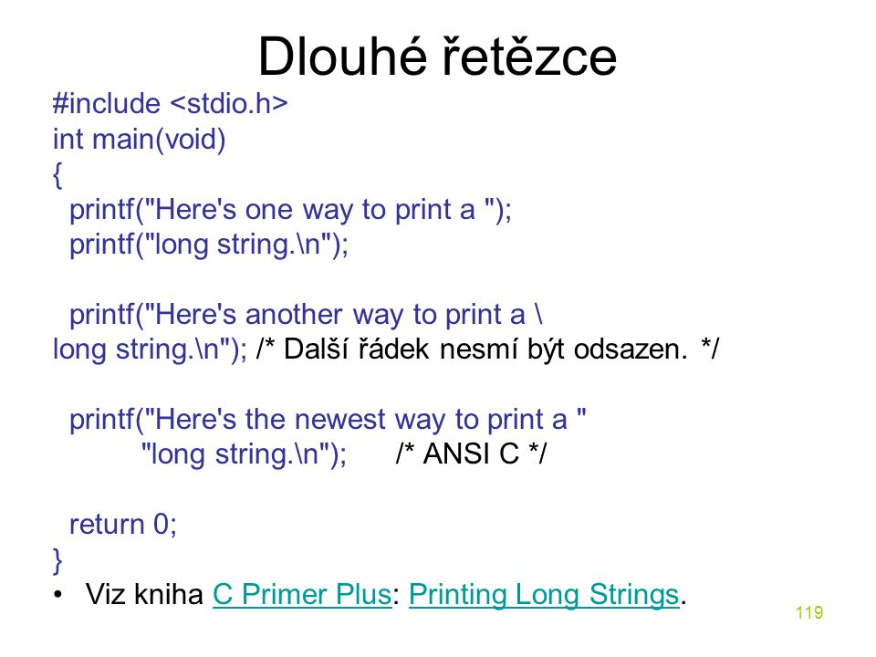 Dlouhé řetězce #include <stdio.h> int main(void) {