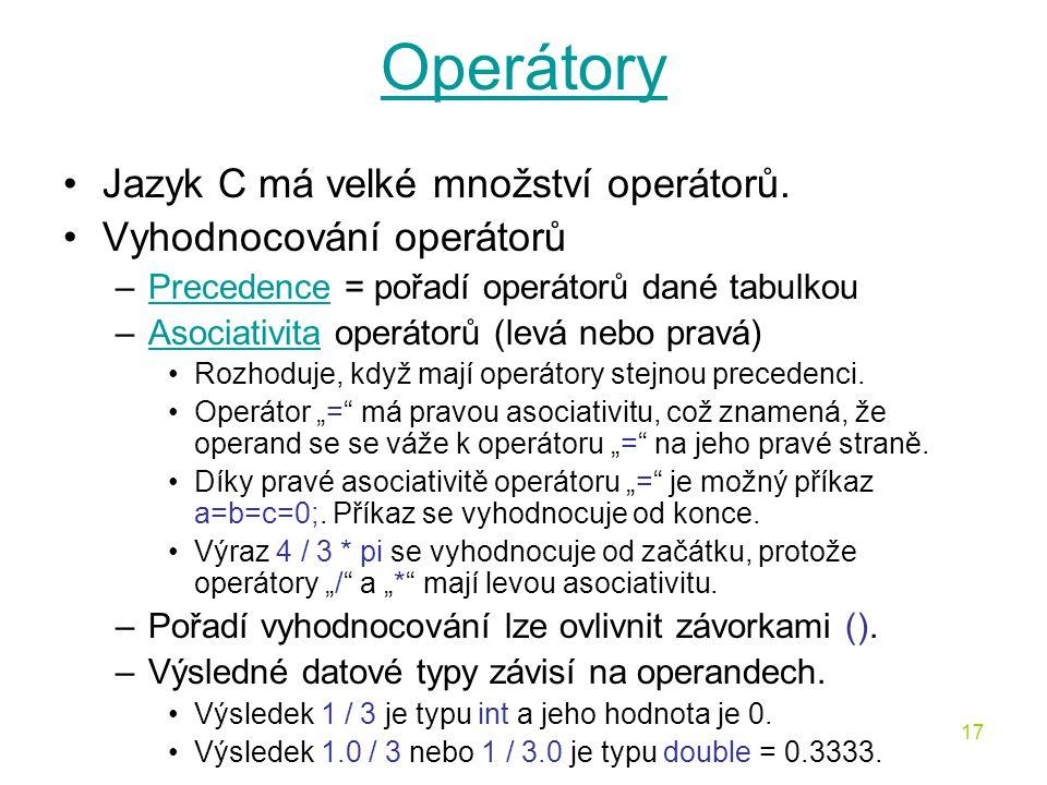 Operátory Jazyk C má velké množství operátorů. Vyhodnocování operátorů