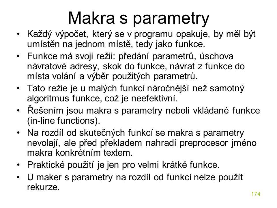 Makra s parametry Každý výpočet, který se v programu opakuje, by měl být umístěn na jednom místě, tedy jako funkce.