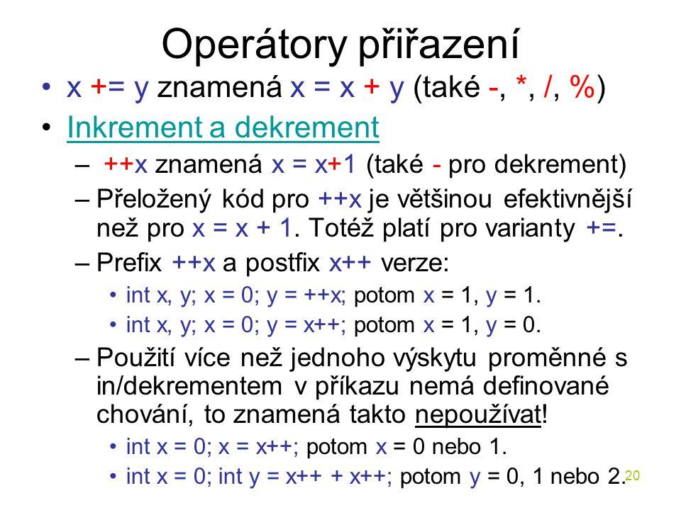 Operátory přiřazení x += y znamená x = x + y (také -, *, /, %)
