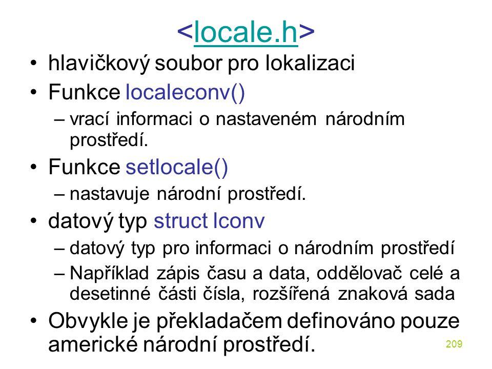 <locale.h> hlavičkový soubor pro lokalizaci Funkce localeconv()
