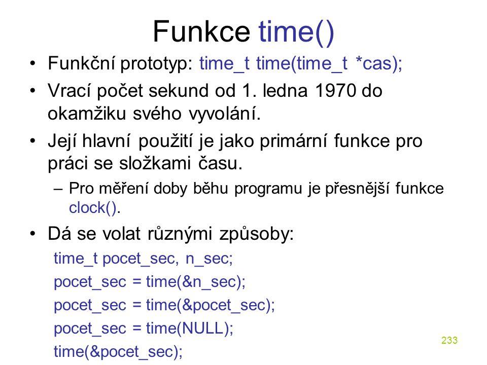Funkce time() Funkční prototyp: time_t time(time_t *cas);