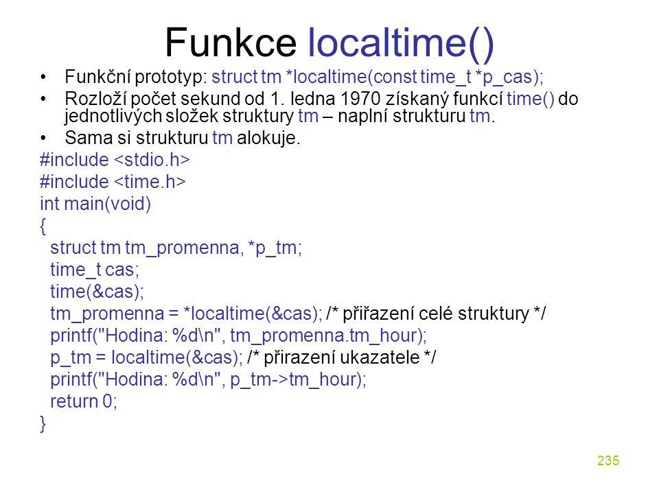 Funkce localtime() Funkční prototyp: struct tm *localtime(const time_t *p_cas);
