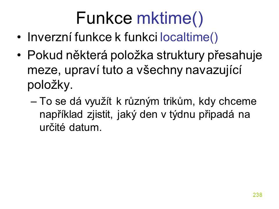 Funkce mktime() Inverzní funkce k funkci localtime()