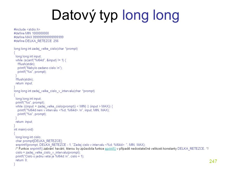Datový typ long long #include <stdio.h> #define MIN 1000000000