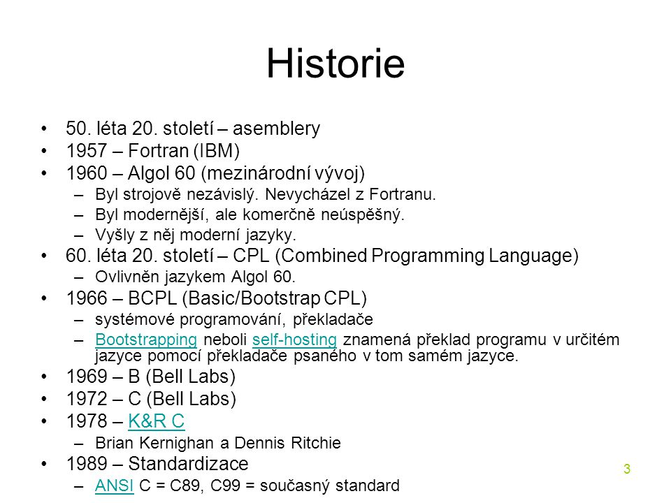 Historie 50. léta 20. století – asemblery 1957 – Fortran (IBM)