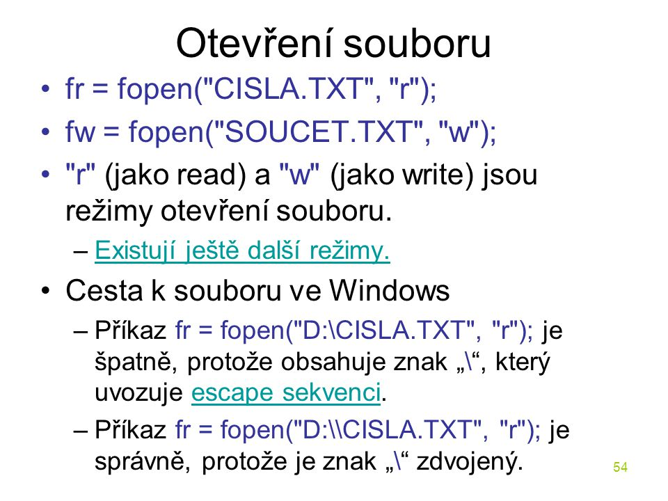 Otevření souboru fr = fopen( CISLA.TXT , r );
