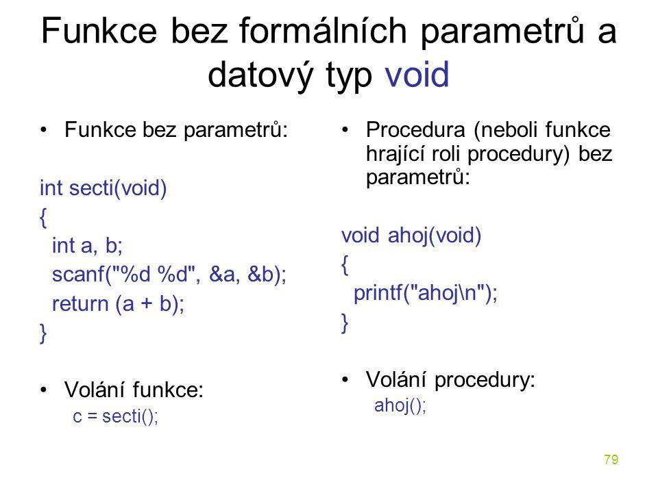 Funkce bez formálních parametrů a datový typ void