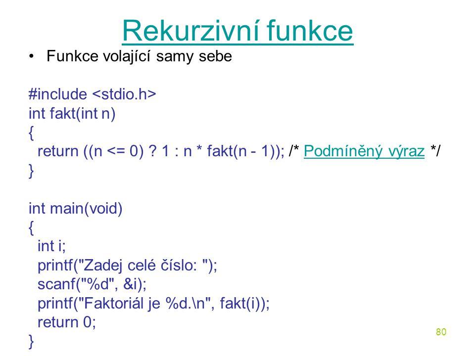 Rekurzivní funkce Funkce volající samy sebe #include <stdio.h>